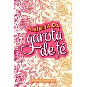 A Bíblia da Garota de Fé (NVT) - Rosas