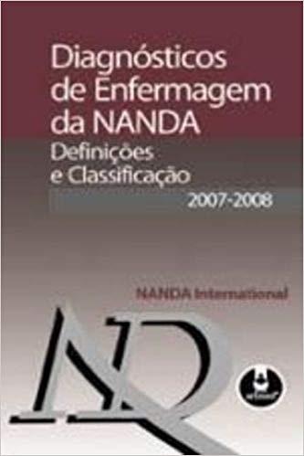 DIAGNÓSTICOS DE ENFERMAGEM DA NANDA - 2007 / 2008 - DEFINIÇÕES E CLASSIFICAÇÕES