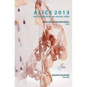 Alice 2013: Um rio que ficou em nossas vidas