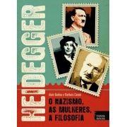 HEIDEGGER - O NAZISMO, AS MULHERES, A FILOSOFIA
