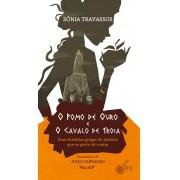 O pomo de ouro e o cavalo de Troia - Duas histórias gregas do jeitinho que eu gosto de contar