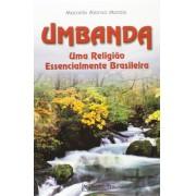 Umbanda Uma Religião Essencialmente Brasileira