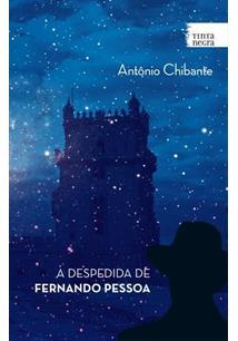 A DESPEDIDA DE FERNANDO PESSOA