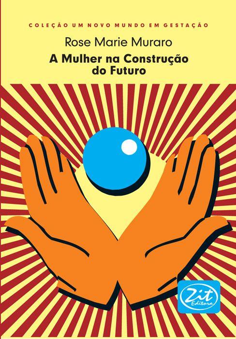 A MULHER NA CONSTRUÇÃO DO FUTURO