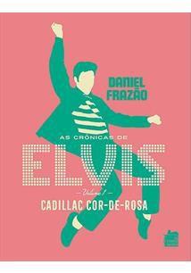 As Crônicas de Elvis? Cadillac Cor-de-Rosa, Volume 1