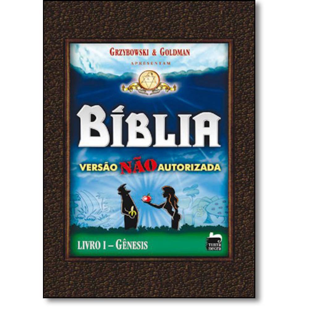 Bíblia: Versão Não Autorizada - Livro I, Gênesis