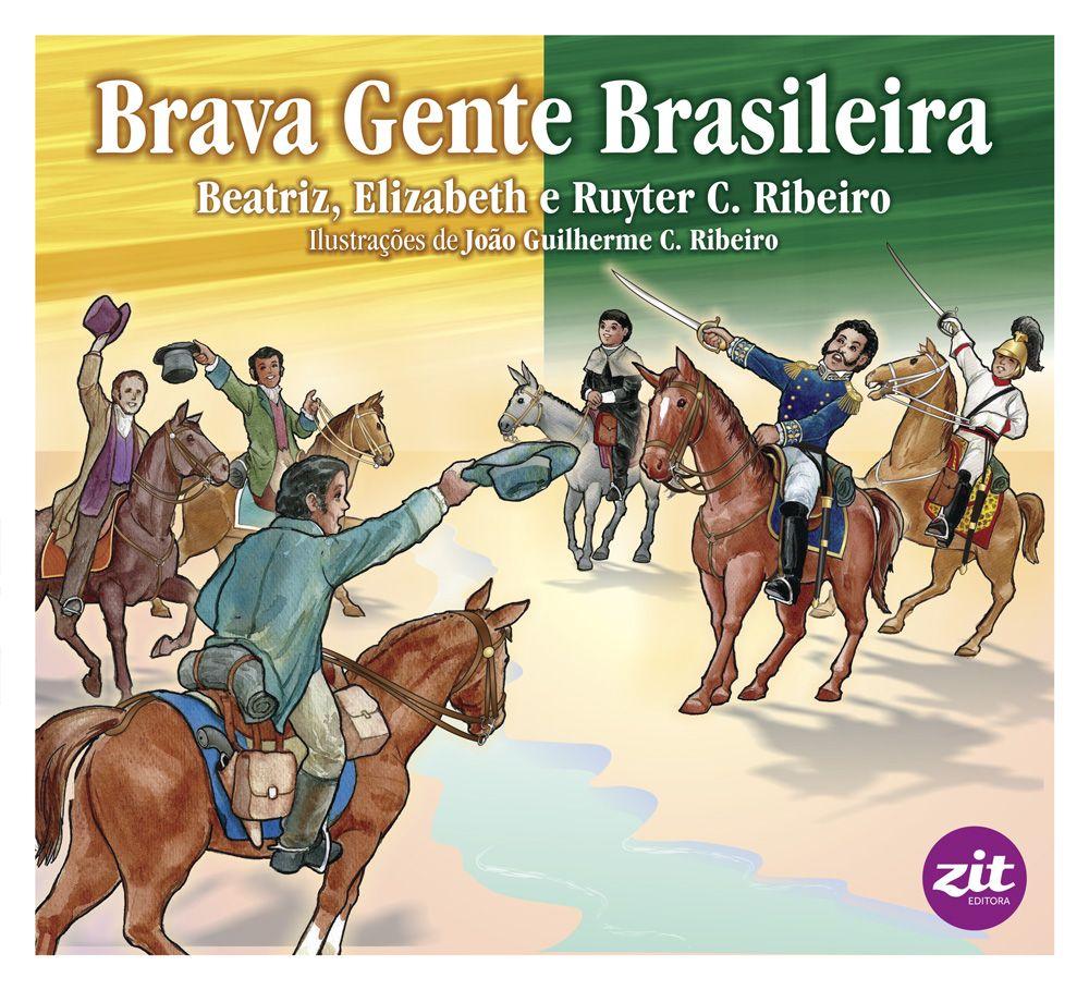 Brava Gente Brasileira.