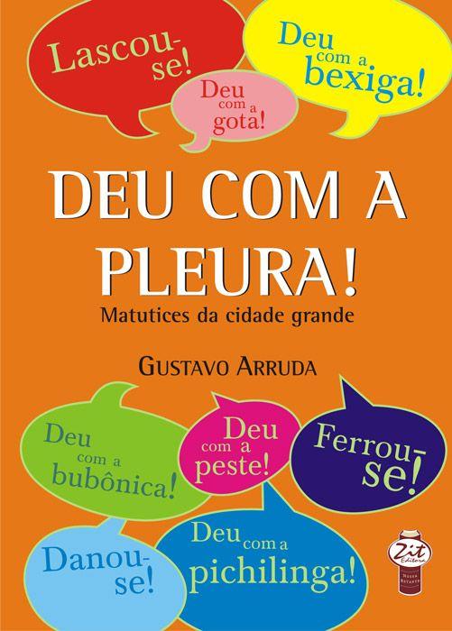 DEU COM A PLEURA!