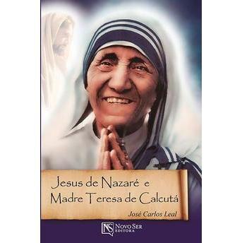 JESUS DE NAZARÉ E MADRE TERESA DE CALCUTÁ
