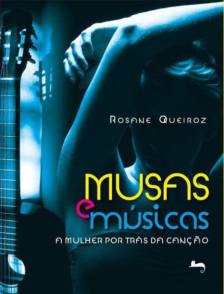 Musas E Músicas: A Mulher Por Trás Da Canção