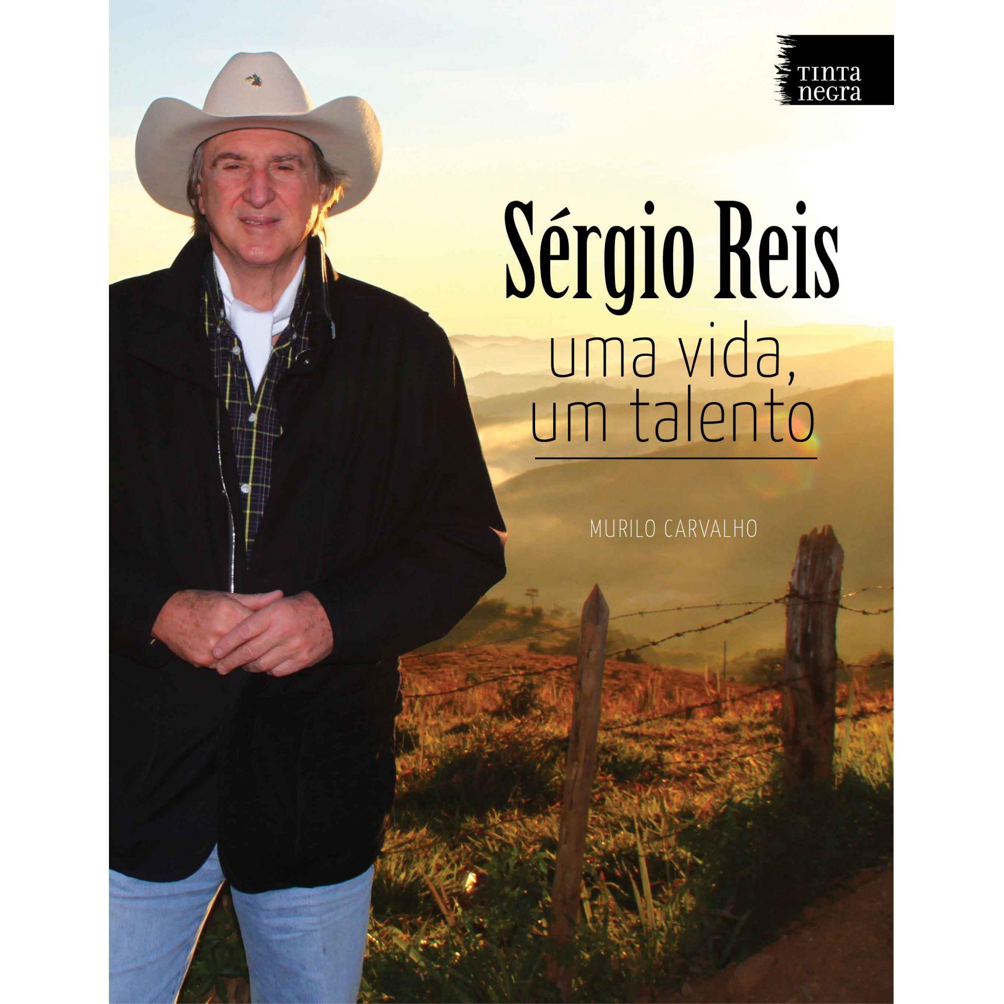 Sérgio Reis: Uma Vida, Um Talento - Biografia