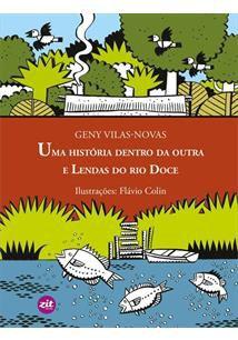 UMA HISTÓRIA DENTRO DA OUTRA E LENDAS DO RIO DOCE
