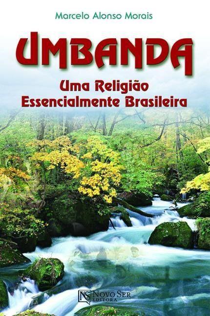 UMBANDA, UMA RELIGIÃO ESSENCIALMENTE BRASILEIRA