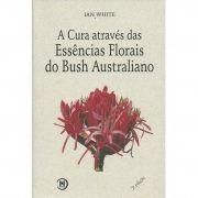 Livro A Cura através das Essências Florais Australianas