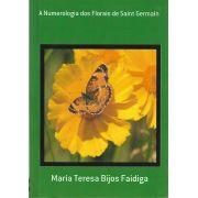 Livro A Numerologia dos Florais de Saint Germain - Maria Teresa Bijos Faidiga