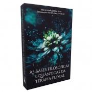 Livro As Bases Filosóficas e Quânticas da Terapia Floral