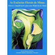 Livro As Essências Florais de Minas - Síntese e Amplificações para uma Medicina de Almas