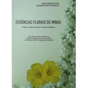 Livro Essências Florais de Minas - A Planta, a Beleza das Flores e a Função Terapêutica