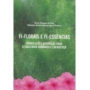 Livro Fi-Florais e Fi-Essências - Formulações Quânticas para o Equilíbrio Orgânico e Energético