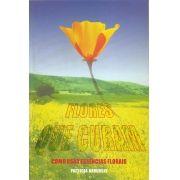Livro Flores que Curam - Como usar Essências Florais