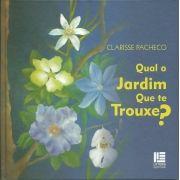 Livro Qual o Jardim que te Trouxe?