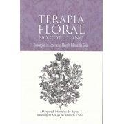 Livro Terapia Floral no Cotidiano - Evocação as Essências Florais Filhas de Gaia