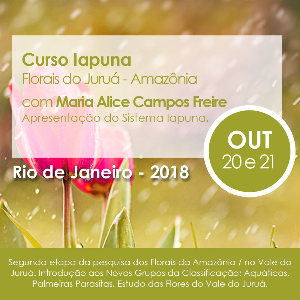 Curso PRESENCIAL Florais IAPUNA – Florais da Amazônia – Flores do Juruá Com Maria Alice Campos Freire  - Floressência