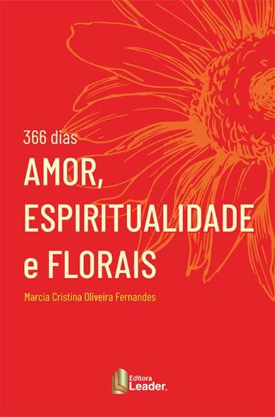 Livro 366 Dias - Amor, Espiritualidade e Florais
