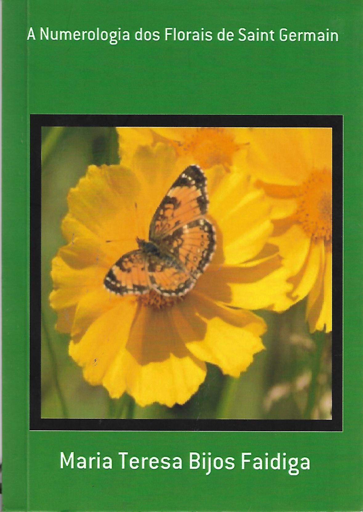 Livro A Numerologia dos Florais de Saint Germain - Maria Teresa Bijos Faidiga  - Floressência