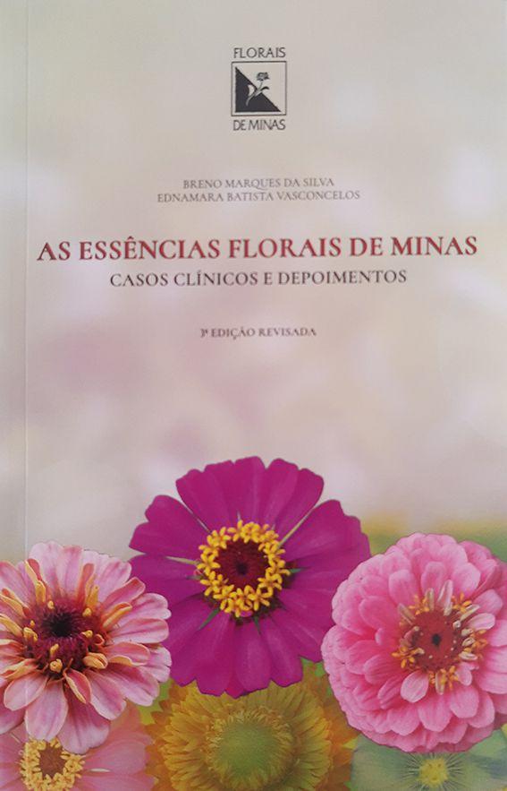 Livro As Essências Florais de Minas - Casos Clínicos e Depoimentos  - Floressência