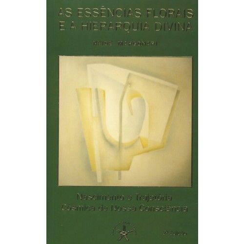 Livro As Essências Florais e a Hierarquia Divina - Neide Margonari  - Floressência