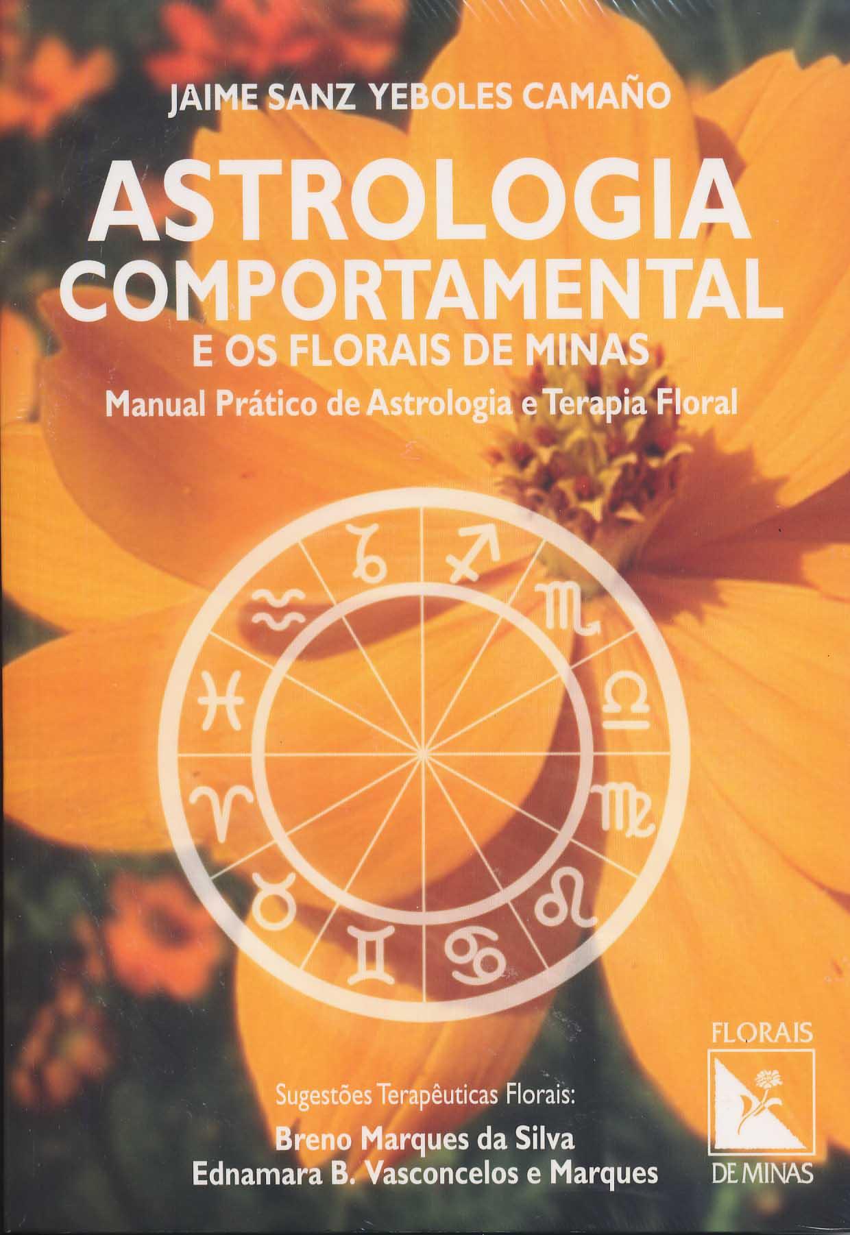 Livro Astrologia Comportamental e os Florais de Minas - Manual Prático de Astrologia e Terapia Floral  - Floressência