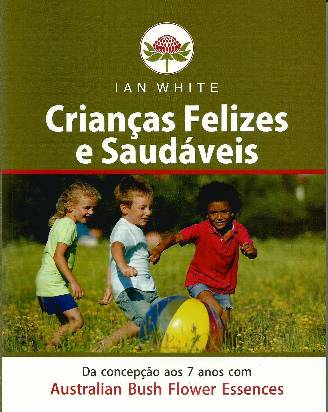 Livro Crianças Felizes e Saudáveis - Ian White  - Floressência
