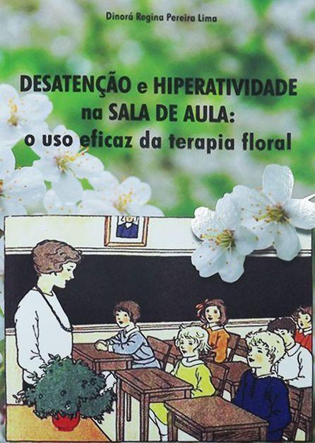 Livro Desatenção e Hiperatividade na Sala de Aula  - Floressência