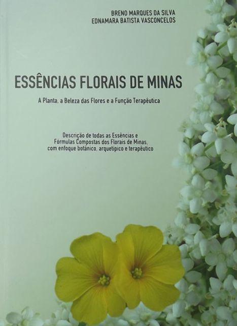 Livro Essências Florais de Minas - A Planta, a Beleza das Flores e a Função Terapêutica  - Floressência