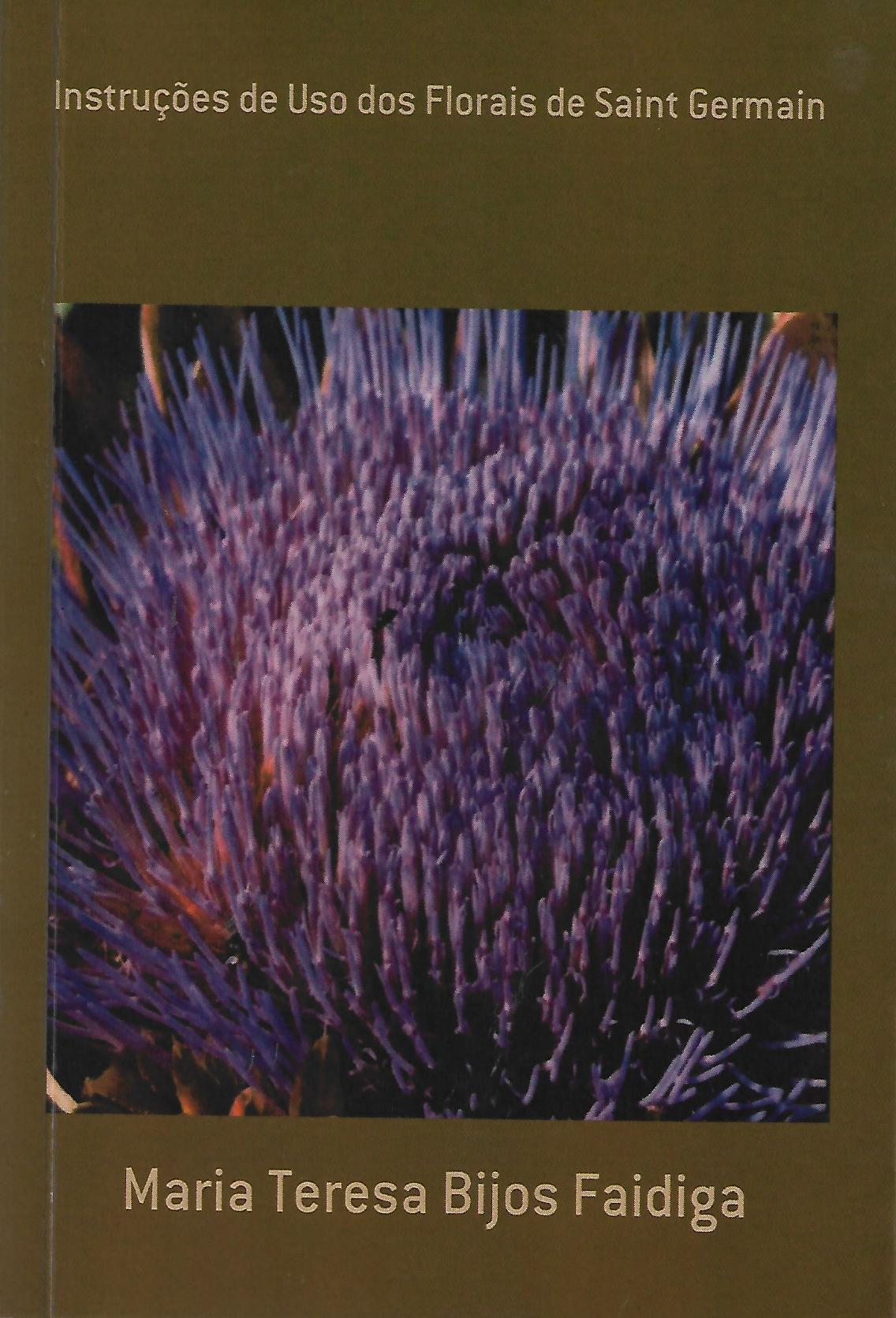 Livro Instruções de Uso dos Florais de Saint Germain - Maria Teresa Bijos Faidiga  - Floressência