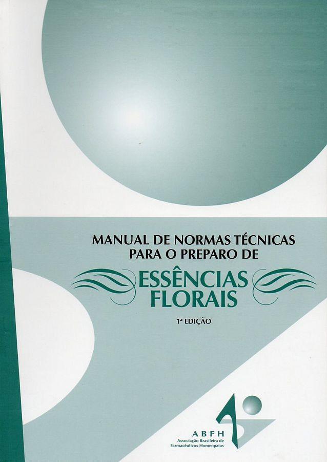 Manual de Normas Técnicas para o Preparo de Essências Florais  - Floressência