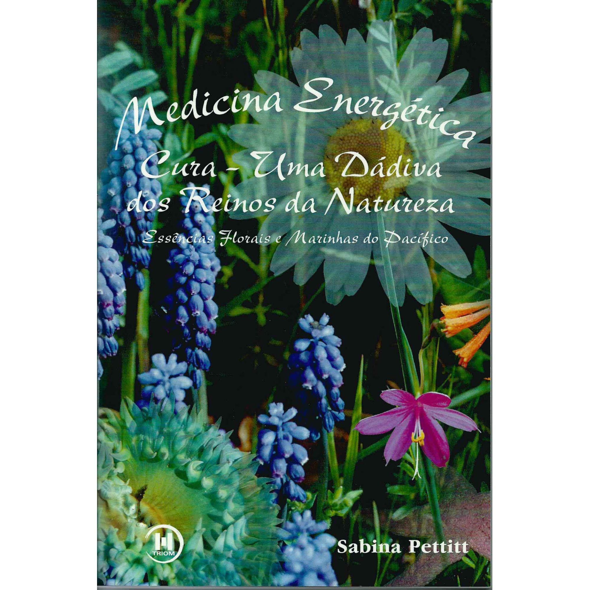 Livro Medicina Energética - Essências Florais e Marinhas do Pacífico  - Floressência