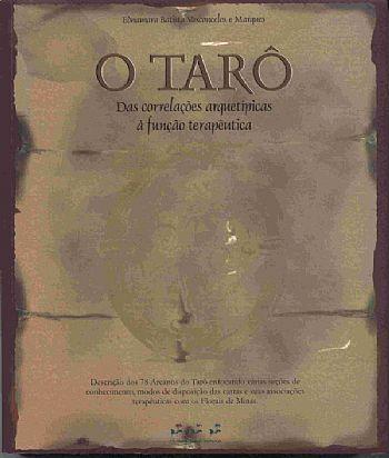 Livro O Tarô - Das Correlações Arquetípicas à Função Terapêutica  - Floressência
