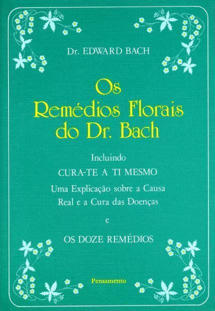 Livro Os Remédios Florais do Dr. Bach  - Floressência
