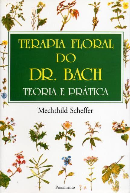 Livro Terapia Floral do Dr. Bach - Teoria e Prática  - Floressência