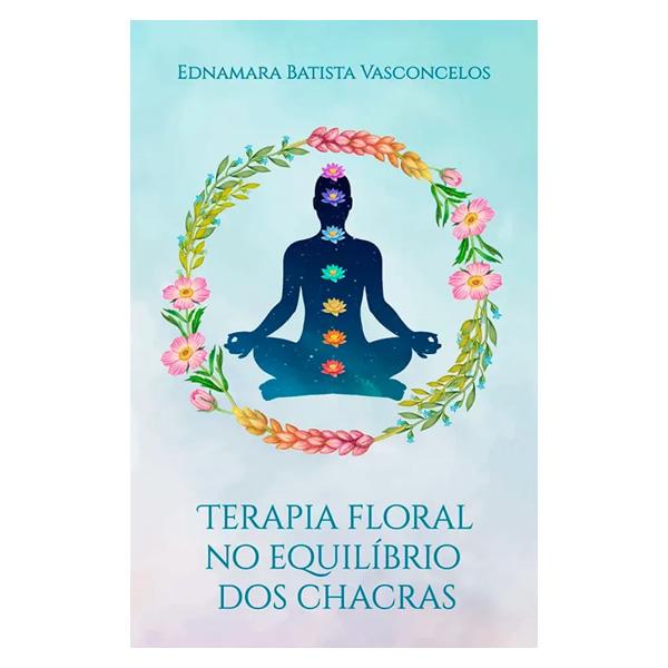 Livro Terapia Floral no Equilíbrio dos Chacras  - Floressência
