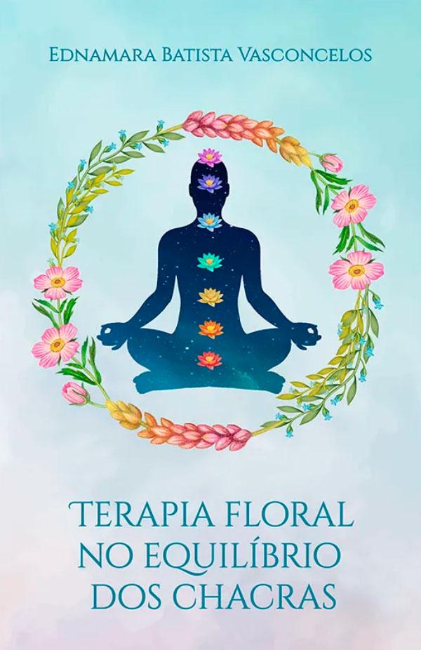 Livro Terapia Floral no Equilíbrio dos Chacras