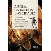 A bola, os trilhos e as cidades (Marco Bettine de Almeida, Gustavo Gutierrez )