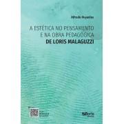 A Estética no pensamento e na obra pedagógica de Loris Malaguzzi ( Alfredo Hoyuelos)