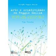 Arte e criatividade em Reggio Emilia: Explorando o papel e a potencialidade do ateliê na educação da primeira infância (Vea Vecchi)