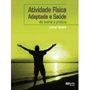 Atividade física adaptada e saúde: da teoria à prática (Luzimar Teixeira)