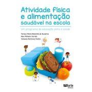 Atividade física e alimentação saudável na escola (Teresa Maria Bianchini, Alex Pinheiro e Vanessa Barbosa )