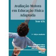 Avaliação motora em Educação Física Adaptada - 3ª edição: teste Ktk (José Ireneu Gorla, José Luiz Rodrigues)