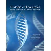 Biologia e bioquímica: bases aplicadas às ciências da saúde (Fabio Medici Lorenzeti, Luiz Carlos Carnevali Junior)